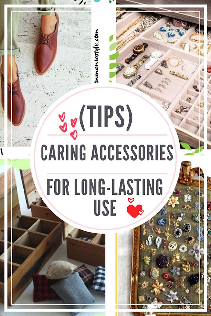 Caring Accessories for Long-Lasting Use (TIPS)