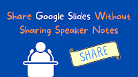 How to Share Google Slides Without Sharing Speaker Notes