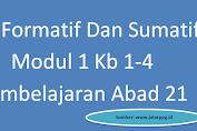 Tes Formatif Dan Sumatif Modul 1 Kb 1-4 Pembelajaran Abad 21