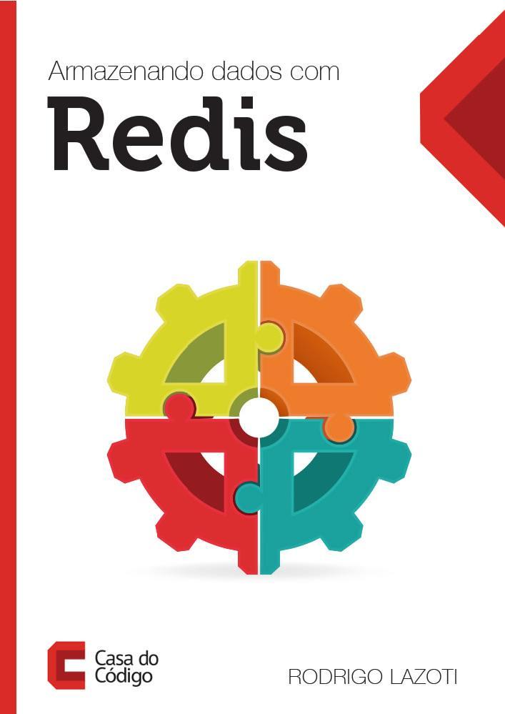 Armazenando dados com Redis – Rodrigo Lazoti