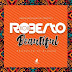 DOWNLOAD Mp3 AUDIO: Roberto - Beautiful