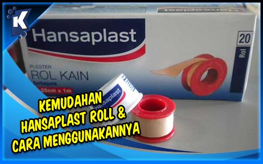 Kemudahan yang Diberikan Hansaplast Roll dan Cara Menggunakannya