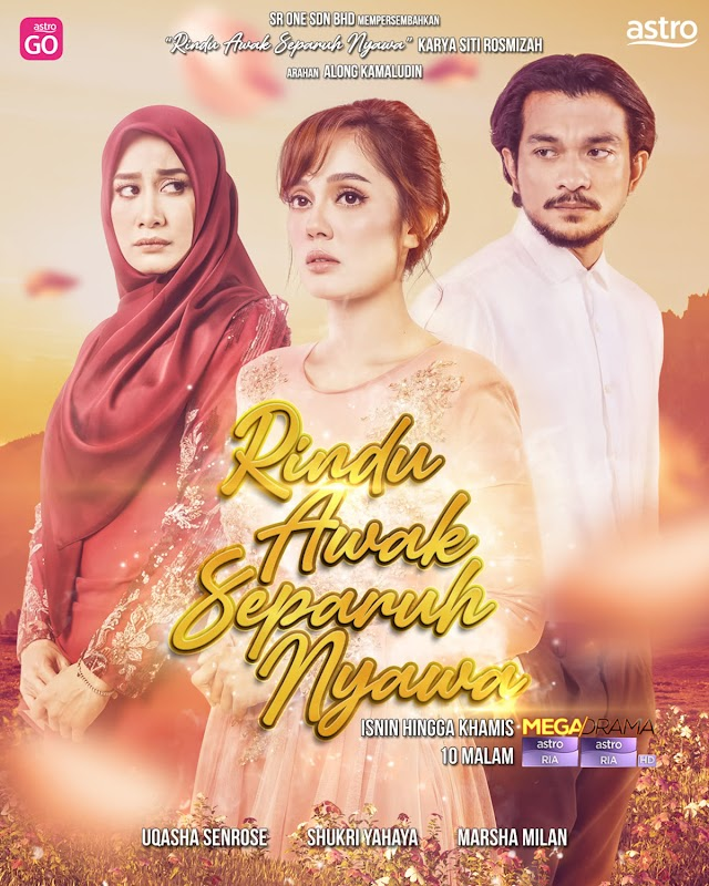 Drama Rindu Awak Separuh Nyawa Episod 1-40(Akhir) Lakonan Uqasha Senrose & Syukri Yahaya
