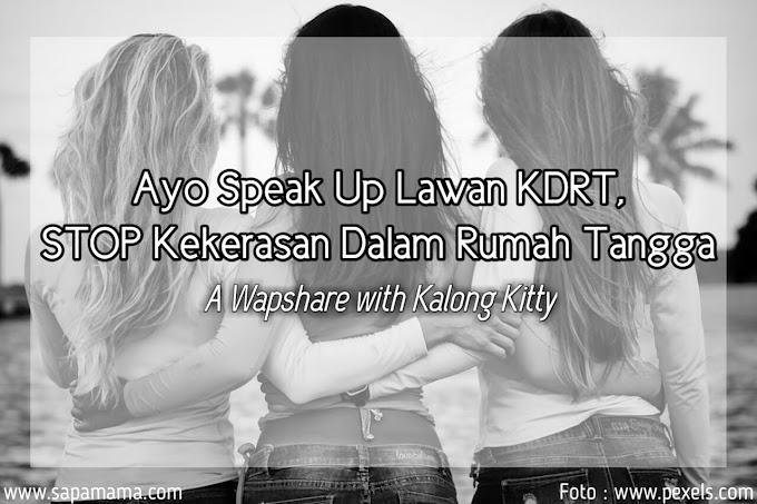 Ayo Speak Up Lawan KDRT, STOP Kekerasan Dalam Rumah Tangga