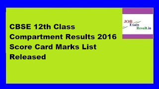 CBSE 12th Class Compartment Results 2016 Score Card Marks List Released