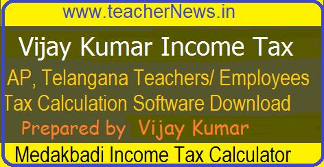 Vijay Kumar Income Tax Software 2019-20 for AP TS Teachers, Employees 2019-20