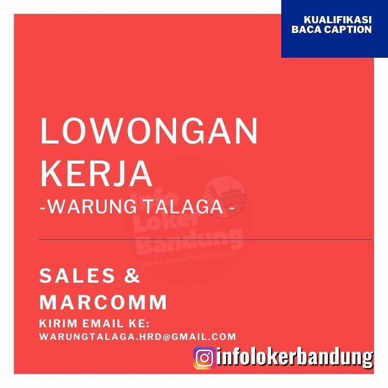 Lowongan Kerja Sales & Marcomm Warung Talaga Bandung November 2019