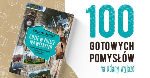 """""""Gdzie w Polsce na weekend"""" Katarzyna Węgrzyn"""