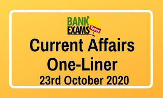 Current Affairs One-Liner: 23rd October 2020