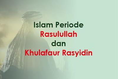 https://www.abusyuja.com/2019/09/islam-periode-rasulullah-dan-khulafaur-rasyidin.html