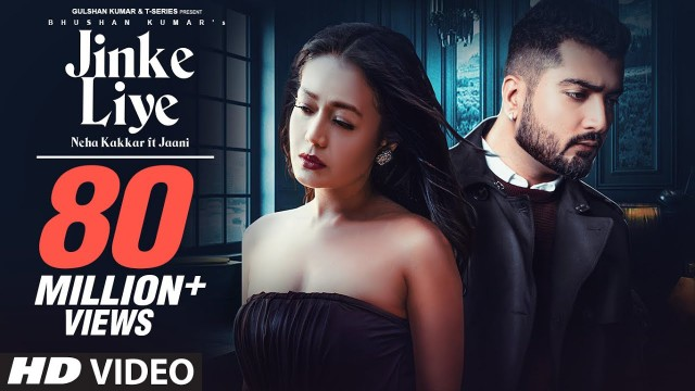 JINKE LIYE LYRICS-NEHA KAKKAR FT JAANI