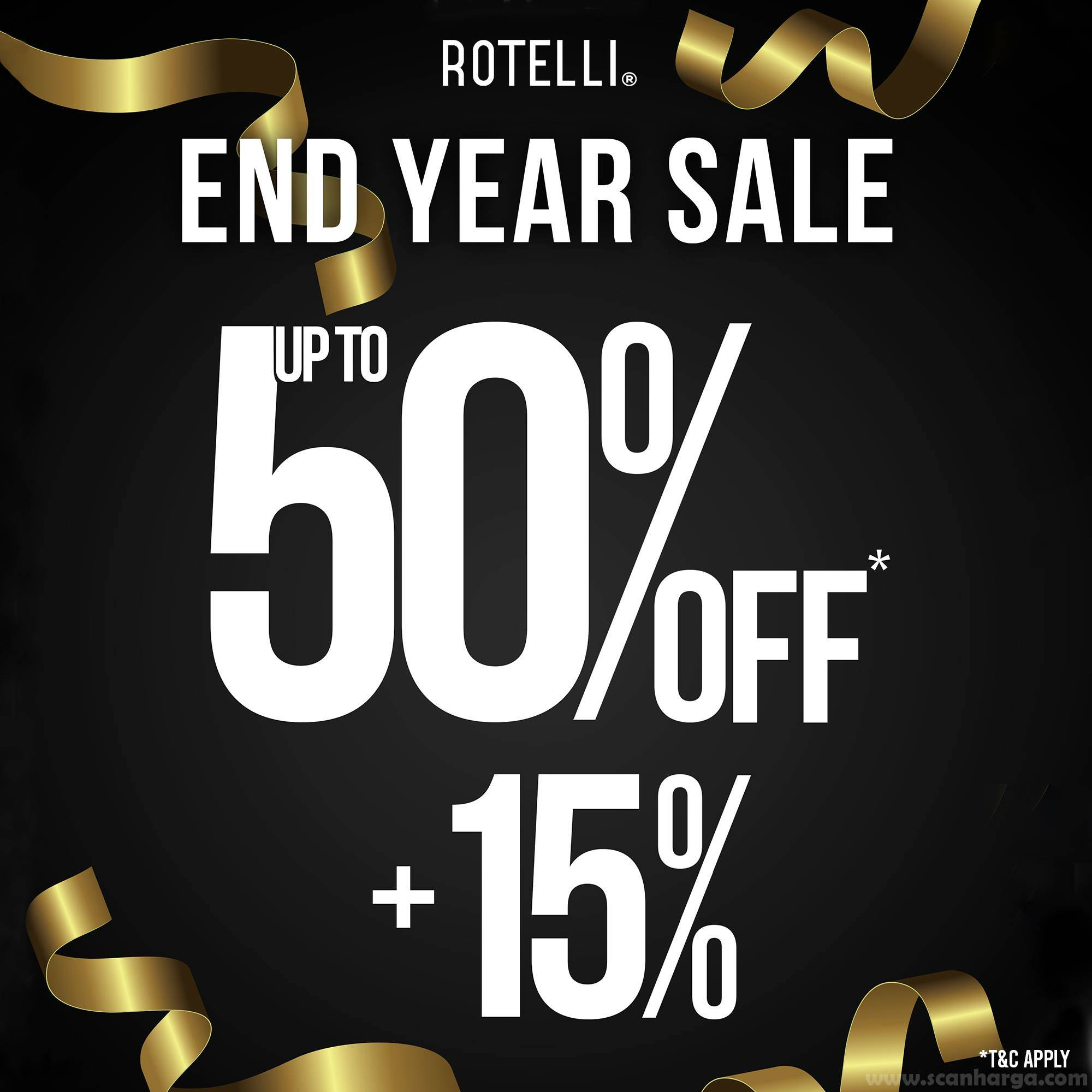 ROTELLI Promo End Year SALE Disc. Up To 50% Off + 15%