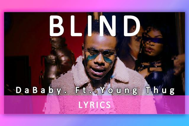 Blind english hip-hop Lyrics and Karaoke by DaBaby