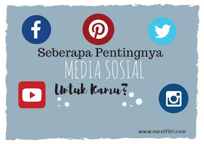 http://www.nurulfitri.com/2017/02/pentingnya-media-sosial-untuk-kamu.html