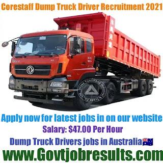 Corestaff Dump Truck Driver Recruitment 2021-22