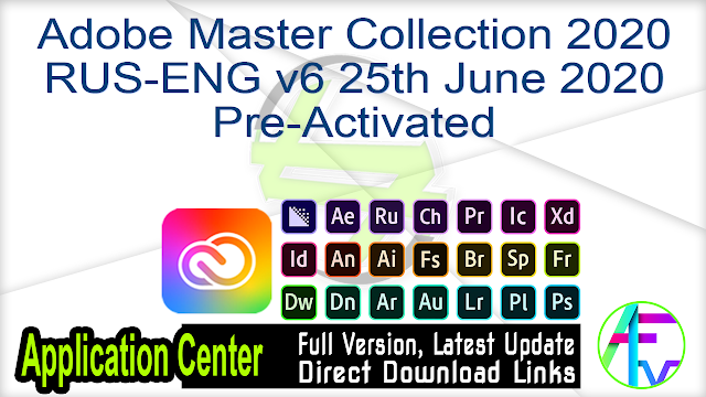 Adobe Master Collection 2020 RUS-ENG v6 June 2020 Pre-Activated