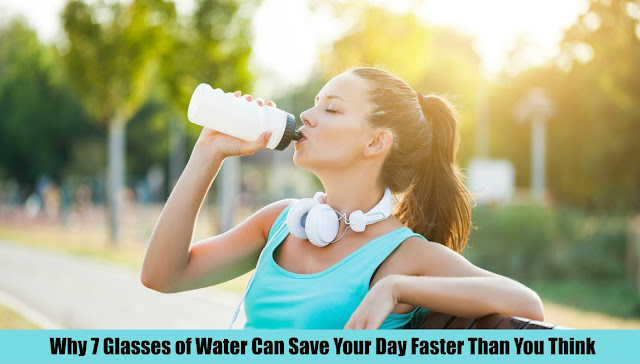 7 Glasses of Water Can Save Your Day Faster Than You Think