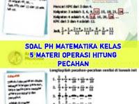 Soal dan Kunci Jawaban PH Matematika Kelas 5 Semester 1 Materi Operasi Hitung Pecahan