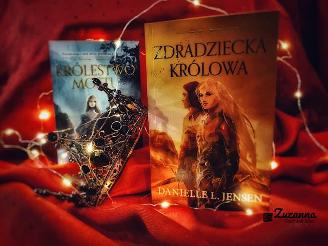 """Na krwawej drodze ku przebaczeniu - """"Zdradziecka królowa"""" Danielle L. Jensen [KRÓLESTWO MOSTU #2] *Zuzanna*"""