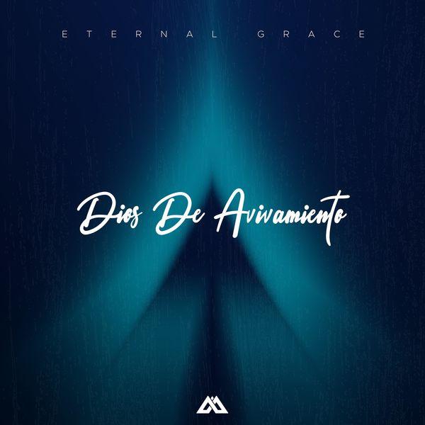 Eternal Grace – Dios De Avivamiento (God of Revival) (Feat.Byron Castillo) (Single) 2021 (Exclusivo WC)
