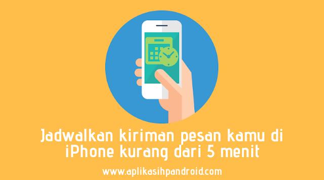 Cara gampang menjadwalkan kiriman pesan di iPhone dengan cepat