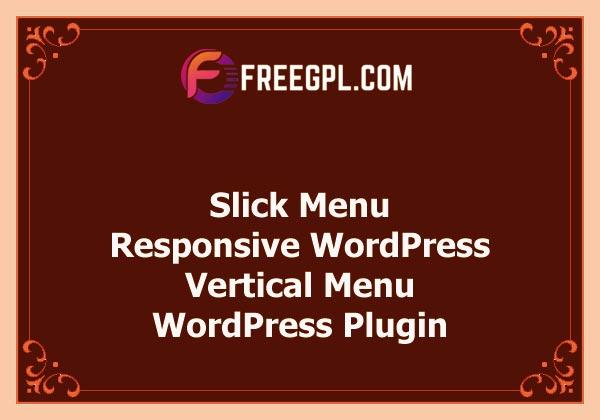 Slick Menu - Responsive WordPress Vertical Menu Nulled Download Free