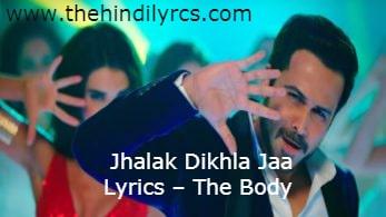 Jhalak Dikhla Jaa Lyrics – The Body | Reloaded (2019)