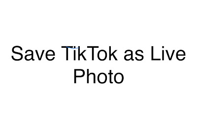 Save TikTok as Live Photo