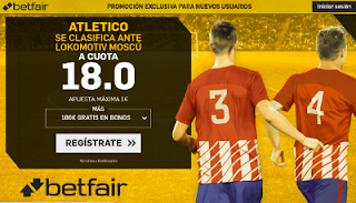 betfair supercuota Atlético se clasifica ante el Lokomotiv 15 marzo