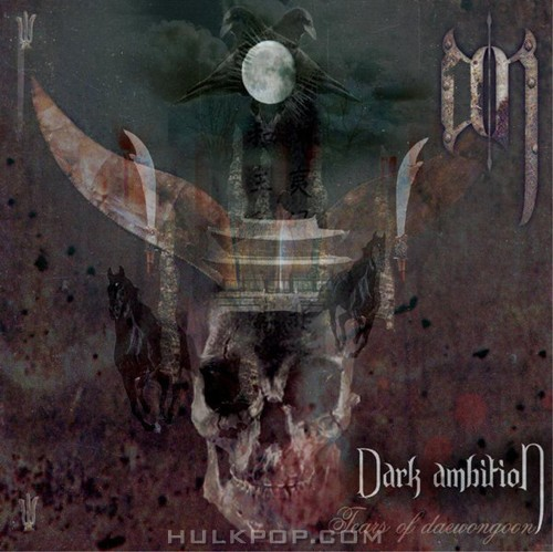 Dark Ambition – Tears of Daewongoon