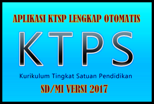 Aplikasi KTSP Lengkap Otomatis SD/MI Versi 2017