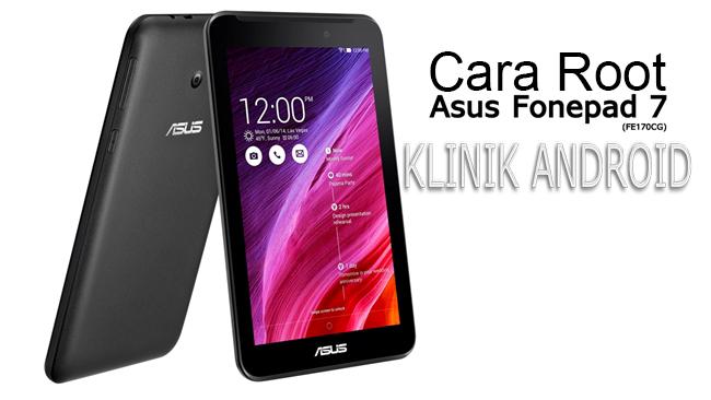 Cara Mudah Root ASUS Fonepad 7 FE170CG - K012 KitKat | klik-android