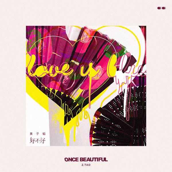 Z.Tao – Once Beautiful – Single