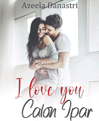 Novel I Love You Calon Ipar Karya Azeela Danastri PDF