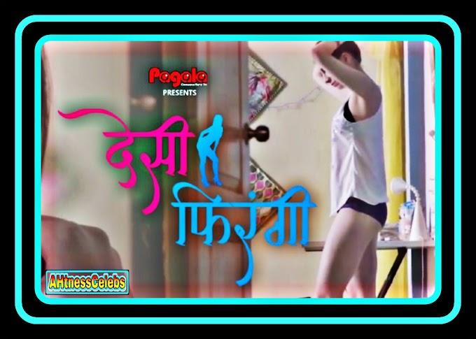 Desi Firangi (2021) – Pagala Hindi Hot Web Series (S01E01)