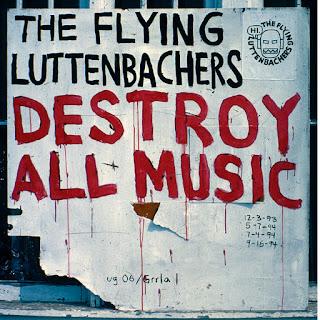 The Flying Luttenbachers, Destroy All Music
