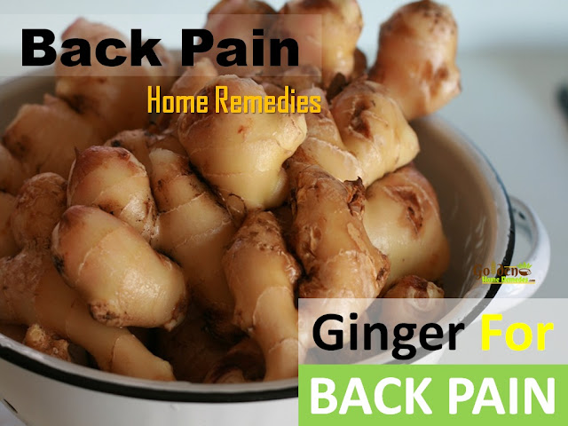 Ginger For Back Pain, Ginger and Back Pain, How To Get Rid Of Back Pain, Home Remedies For Back Pain, How To Use Ginger For Back Pain, Is Ginger Good For Back Pain
