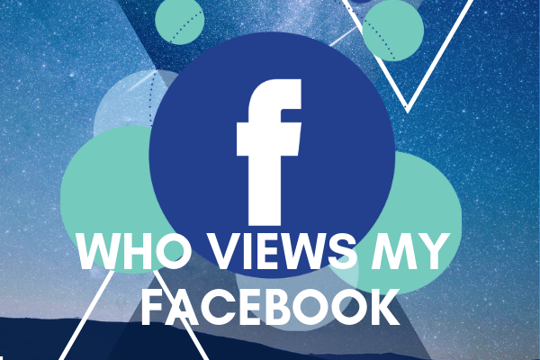 Who Views My Facebook