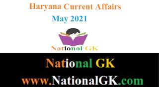 Haryana Current Affairs: May 2021