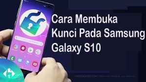 Cara Membuka Kunci Pada Samsung Galaxy S10 1