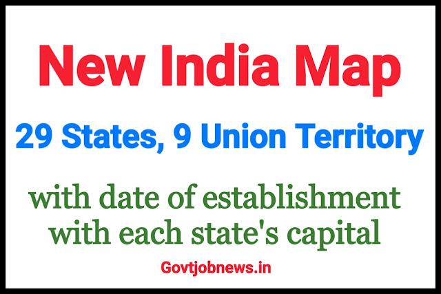 NEW MAP OF INDIA, 29 STATES, 9 KENDRASHASIT PRADESH NAME WITH DATE OF ESTABLISHED