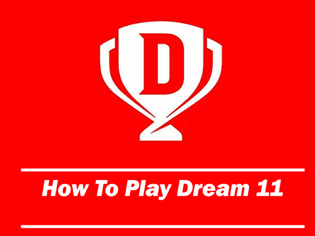 How To Play Dream 11 (Step By Step).
