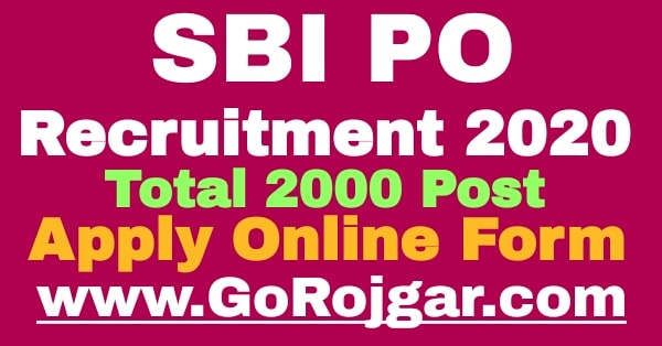 SBI PO Recruitment 2020 Online Application Form for 2000 Posts  SBI PO Vacancy 2020