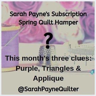 Launching the Subscription for Sarah Payne's Quilt Hamper