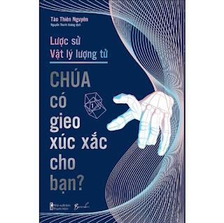 Lược Sử Vật Lý Lượng Tử - Chúa Có Gieo Xúc Xắc Cho Bạn? ebook PDF EPUB AWZ3 PRC MOBI