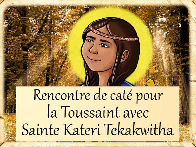 Toussaint : une rencontre avec Sainte Kateri Tekakwitha