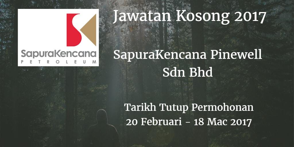Jawatan Kosong SapuraKencana Pinewell Sdn Bhd 20 Februari - 18 mac 2017