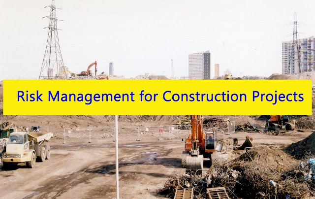 Risk Management for Construction Projects