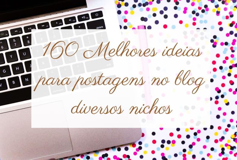 160 Melhores ideias de posts para seu blog diversos nichos