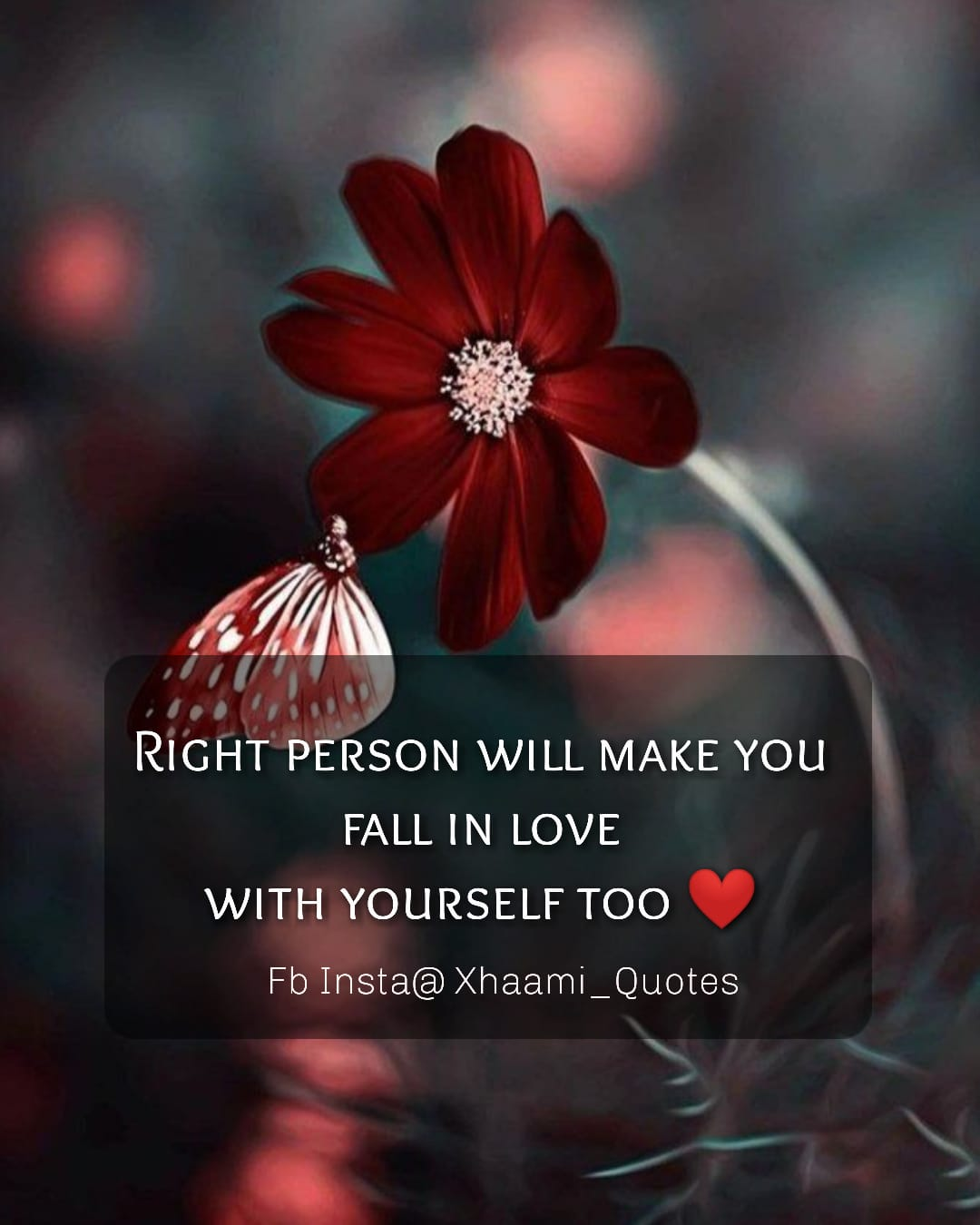 Right person will make you fall in love with yourself Quote with image